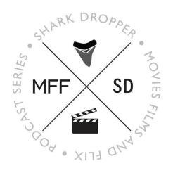Shark Dropper - Movies, Films & Flix Podcast